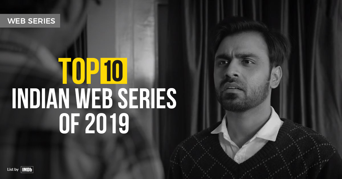Top 10 Indian Web Series of 2019