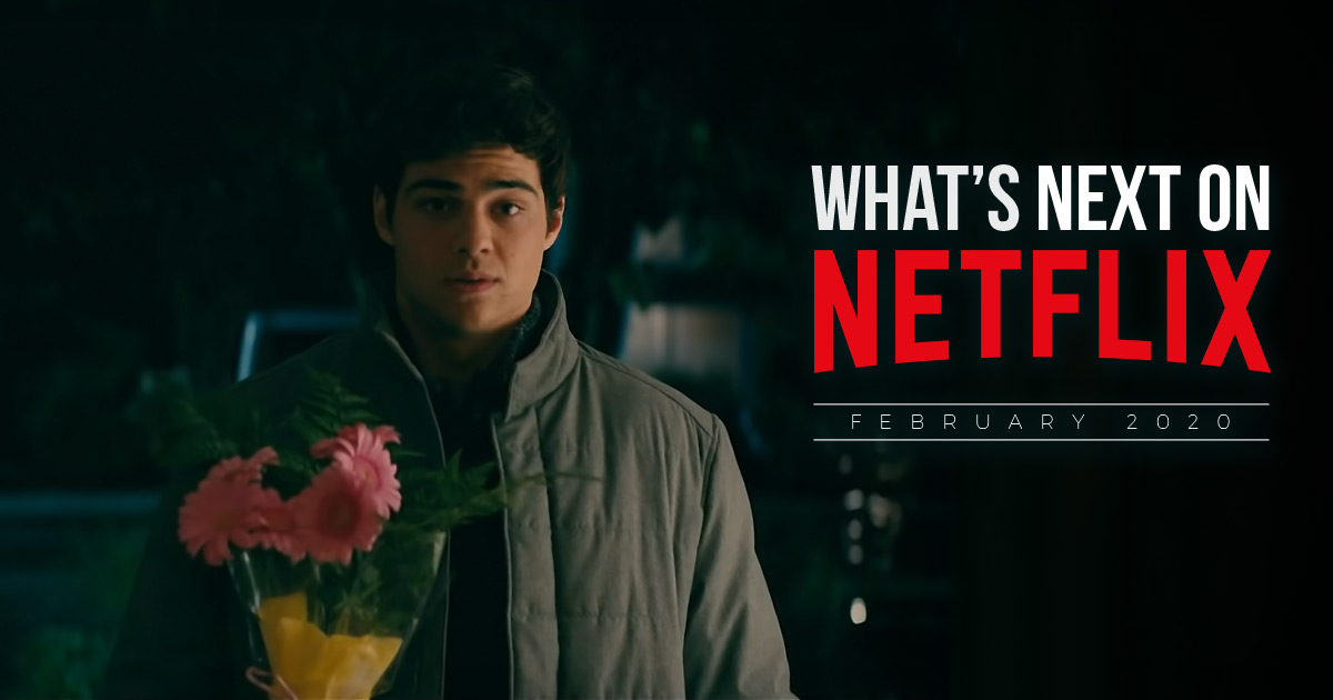 What's Next on Netflix – February 2020